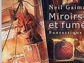 Miroirs fumée Neil GAIMAN