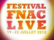 Festival Fnac Live Concerts gratuits juillet 2012
