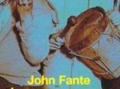 compagnons grappe John Fante (Roman, 1977)