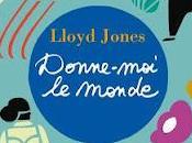 Lloyd Jones Donne-moi monde
