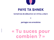 PayeTaShnek Tentatives séduction milieu urbain