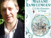 Madame Pamplemousse Café remonter temps, Rupert Kingfisher