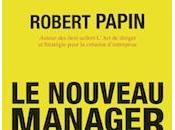 Parution aujourd'hui librairie nouveau livre Robert Papin Nouveau Manager Gérer changement