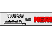 Trucs Nerd, blog retrogaming, bidouillages culture nerd geek
