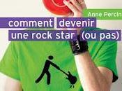 Anne Percin Comment devenir rock star pas)