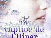 Royaumes Invisibles Tome Captive l'Hiver
