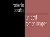 Roberto Bolaño petit roman lumpen