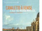 Canaletto Venise, voyage vénitien Musée Maillol