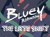 Bluey Robinson Late Shift (mixtape)