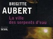 ville serpents d'eau Brigitte Aubert