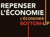 Repenser l'économie. L'économie Bottom-Up