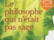 philosophe n'était sage Laurent Gounelle