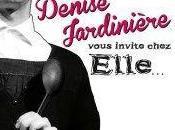 Denise Jardinière vous invite chez elle (critique)