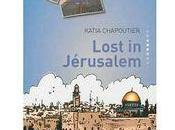 compagne s'est perdue dans Jérusalem avec Katia Chapoutier