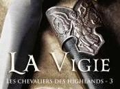 Chevaliers Highlands Tome Vigie Monica McCarty