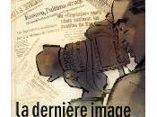 dernière image Gani Jakupi (Reportage guerre critique journalsime bande dessinée, 2012)
