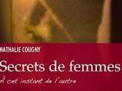 """Lire """"Secrets femmes instant l'autre"""" Nathalie Cougny mots après maux... découvrez l'auteure interview"""