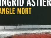 Ingrid Astier Angle mort