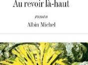 """Pierre Lemaitre remporte Goncourt 2013 avec revoir là-haut"""""""