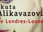 Londres-Louxor Jakuta Alikavazovic