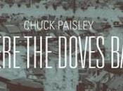 Chuck Paisley Where Doves Bark.