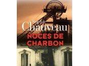 Noces charbon, Sophie Chauveau, Gallimard