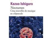 [lu] nocturnes cinq nouvelles musique crépuscule, kazuo ishiguro