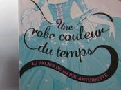 robe couleur temps Tome palais Marie Antoinette, Bianca Turetsky