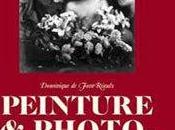 """""""Peinture photographie"""": livre Dominique Font-Réaulx"""