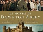 """Concours """"Downton Abbey"""": exemplaire livre monde Downton Abbey"""" gagner"""