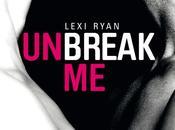 Unbreak Lexi Ryan, roman sulfureux louper