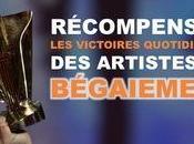"""Récompenser """"les exploits quotidiens artistes bégaiement"""", vous"""