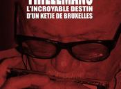Toots Thielemans, l'incroyable destin d'un Ketje Bruxelles Pierre Barré Thierry Loreau