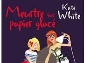 Meurtre Papier Glacé Kate White