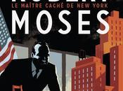 Robert Moses maître caché York, Pierre Christin Olivier Balez