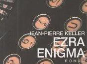 Ezra enigma, Jean-Pierre Keller