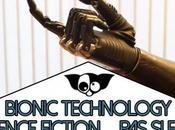 Bionic Technology science fiction devient réalité