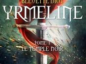 """Yrmeline, épisode """"Le temple noir""""- Bleuette Diot"""