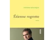 Etienne regrette d'Antoine Sénanque-version longue