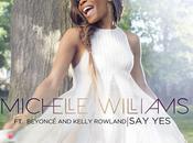 Michelle Williams réunit Destiny's Child pour titre, Yes.