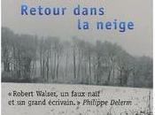 Retour dans neige Robert Walser