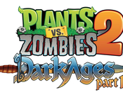 Plants Zombies mise jour Dark Ages disponible
