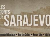 """CINEMA """"Les Ponts Sarajevo"""" (2014), passerelles mémoire/""""Bridges gateways remembrance"""