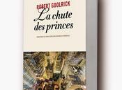 Chronique chute Princes Robert Goolrick (Anne Carrière)