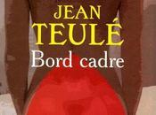 Bord cadre (Jean Teulé)