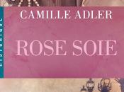 Rose Soie, Camille Adler