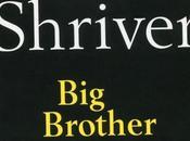 brother Lionel Shriver roman dans tous sens terme!!