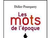 """Didier Pourquery, """"Les mots l'époque"""""""