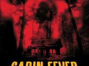 Cinéma Cabin Fever (fièvre noire), remake