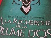 Réveil créatures, Tome recherche plume d'os, John Carole Barrowman